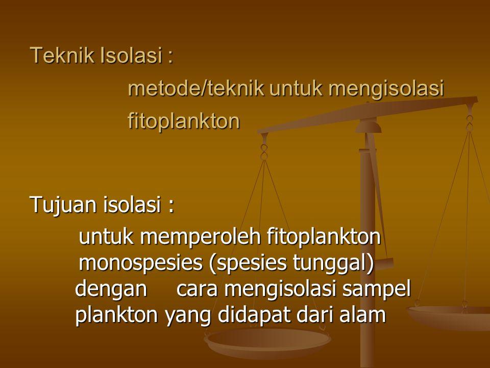 Ada 6 metode isolasi : 1.Metode pipet kapiler 2. Metode pipet kapiler yang disederhanakan 3.