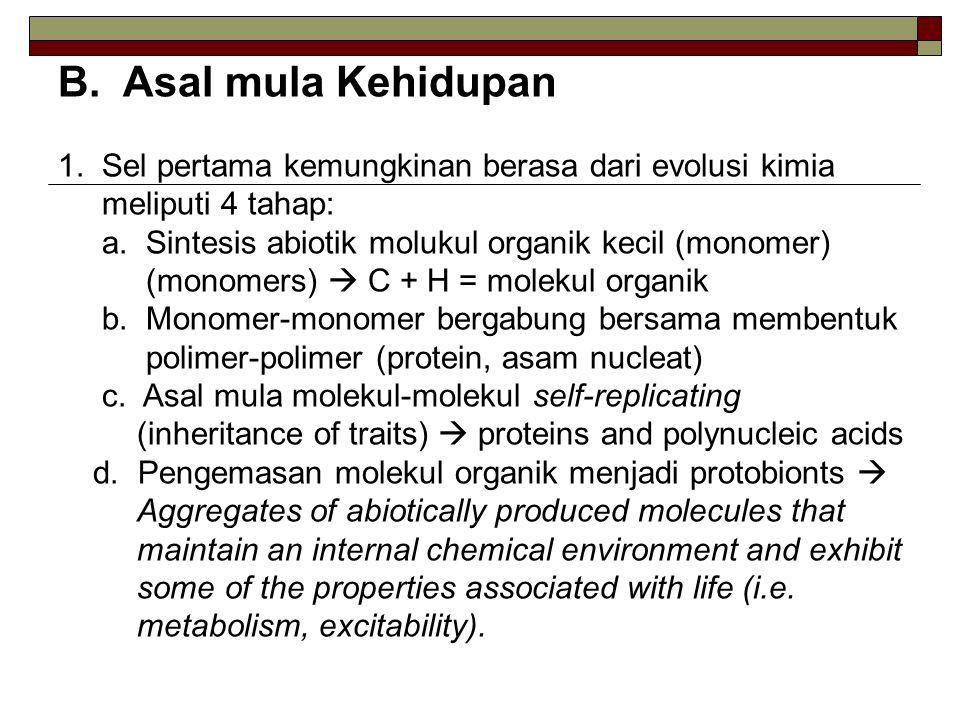 B. Asal mula Kehidupan 1. Sel pertama kemungkinan berasa dari evolusi kimia meliputi 4 tahap: a.