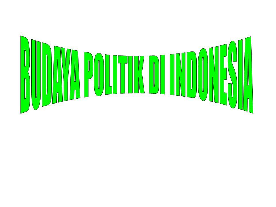Pengertian Budaya Politik 1.G.A. Almond and S.
