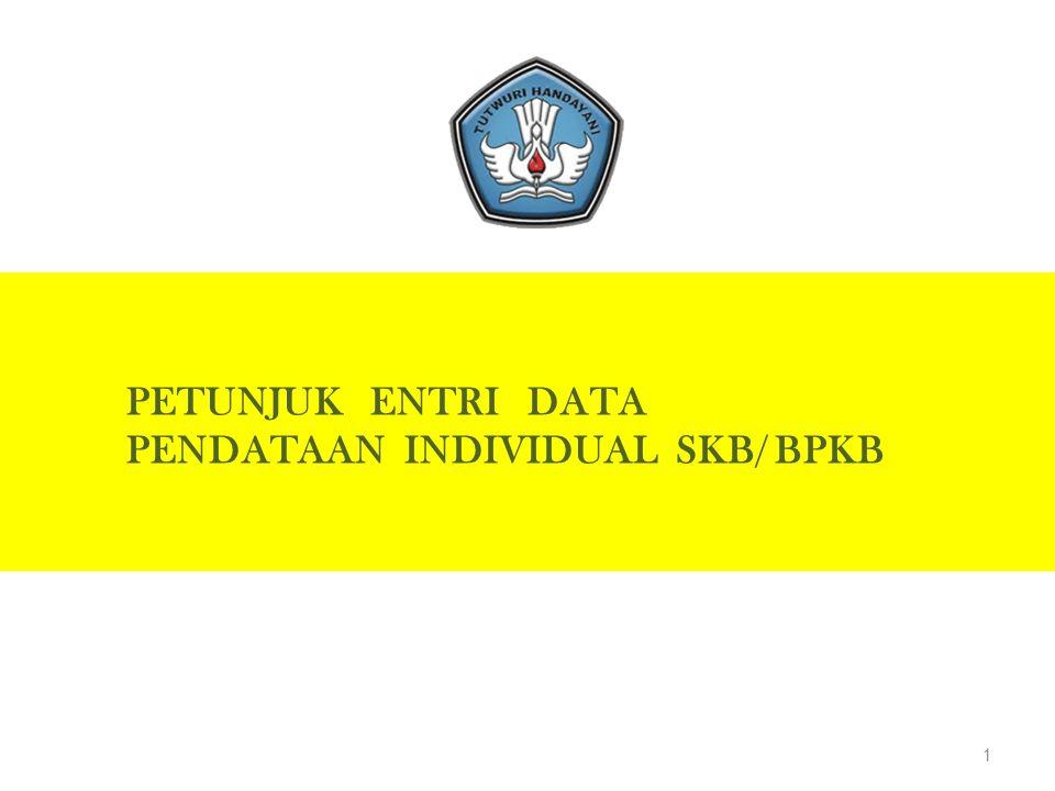 1 PETUNJUK ENTRI DATA PENDATAAN INDIVIDUAL SKB/ BPKB