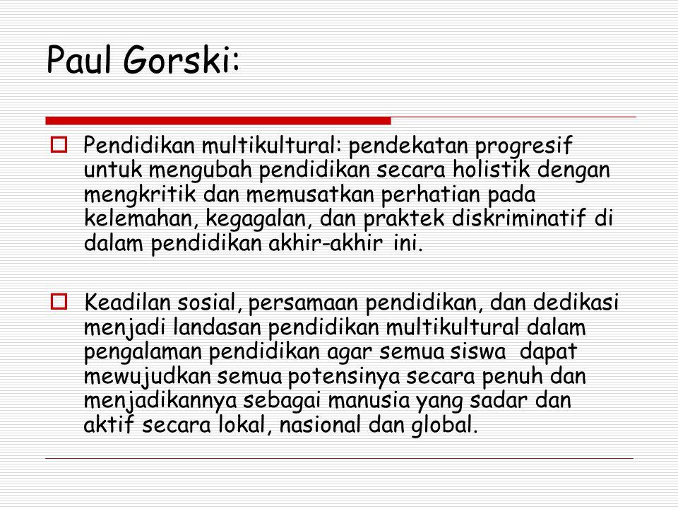Paul Gorski:  Pendidikan multikultural: pendekatan progresif untuk mengubah pendidikan secara holistik dengan mengkritik dan memusatkan perhatian pad