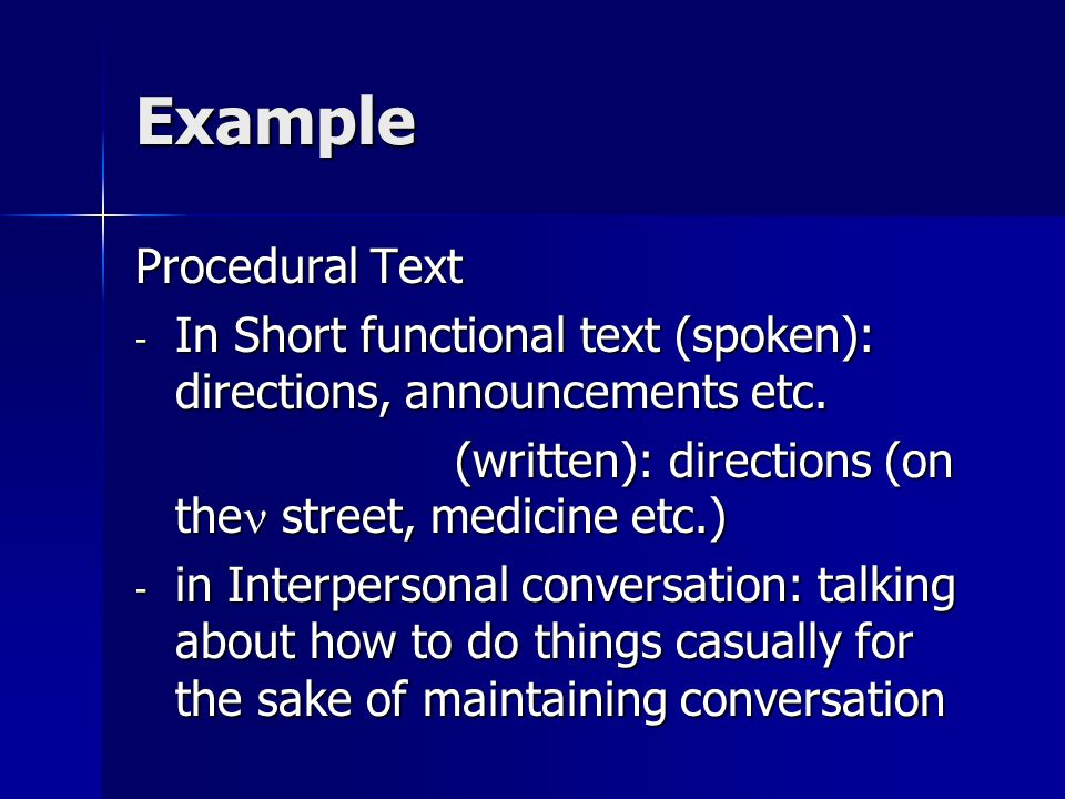 Example Procedural Text - In Short functional text (spoken): directions, announcements etc.