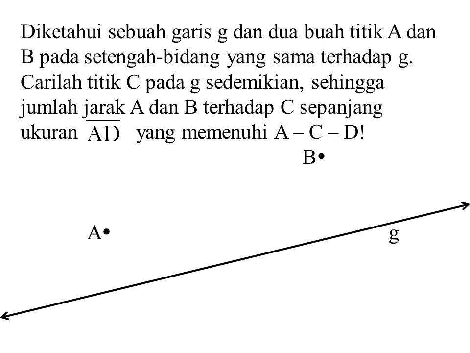 B  A  g CC DD Harus ditunjukkan: