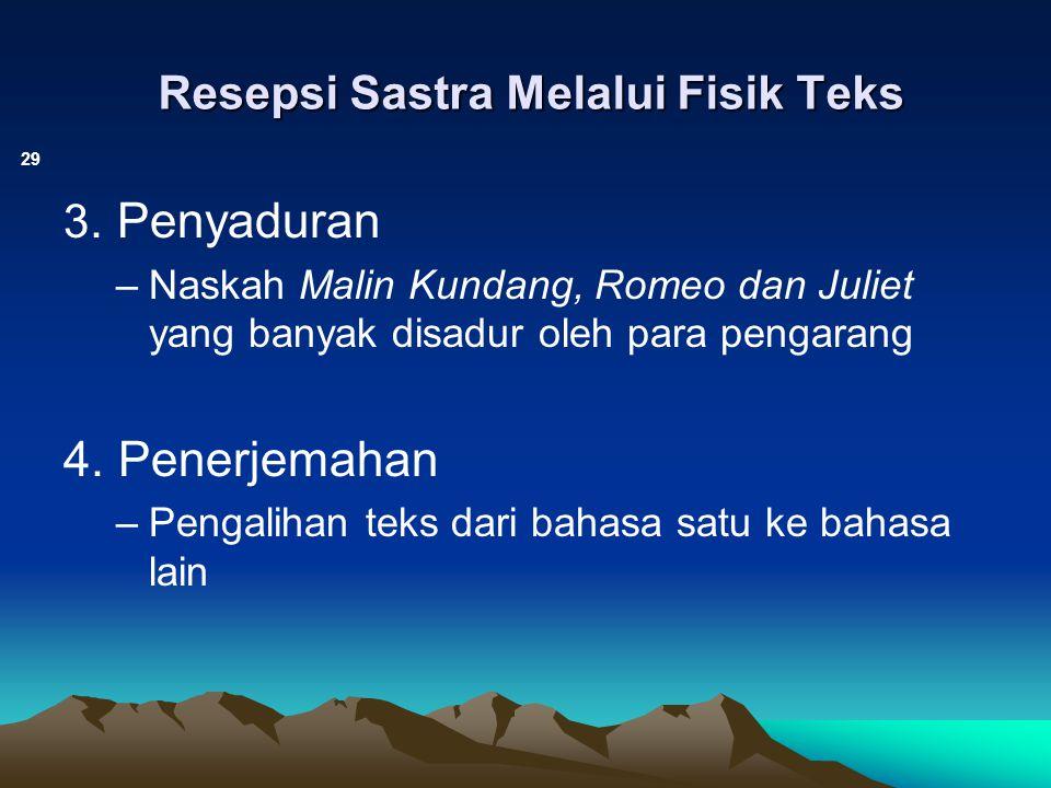 Resepsi Sastra Melalui Fisik Teks Resepsi Sastra Melalui Fisik Teks 29 3. Penyaduran –Naskah Malin Kundang, Romeo dan Juliet yang banyak disadur oleh