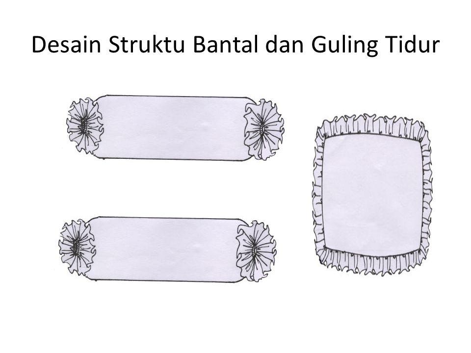 Desain Struktu Bantal dan Guling Tidur