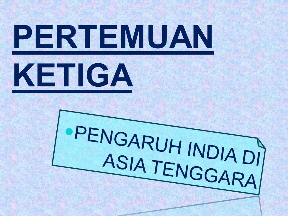 I.AWAL PENGARUH INDIA A. MASUKNYA AGAMA HINDU DAN BUDHA.
