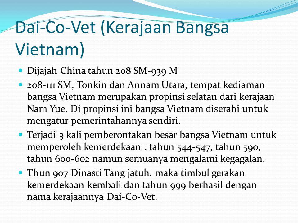 Dai-Co-Vet (Kerajaan Bangsa Vietnam) Dijajah China tahun 208 SM-939 M 208-111 SM, Tonkin dan Annam Utara, tempat kediaman bangsa Vietnam merupakan pro