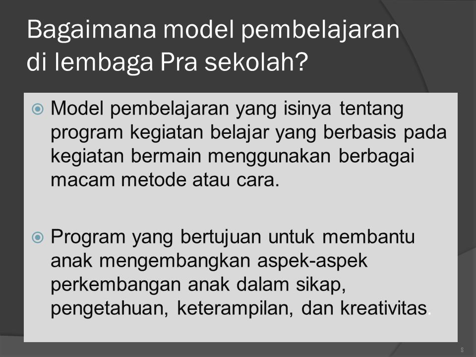 Bagaimana model pembelajaran di lembaga Pra sekolah?  Model pembelajaran yang isinya tentang program kegiatan belajar yang berbasis pada kegiatan ber