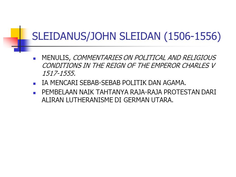 SLEIDANUS/JOHN SLEIDAN (1506-1556) MENULIS, COMMENTARIES ON POLITICAL AND RELIGIOUS CONDITIONS IN THE REIGN OF THE EMPEROR CHARLES V 1517-1555. IA MEN