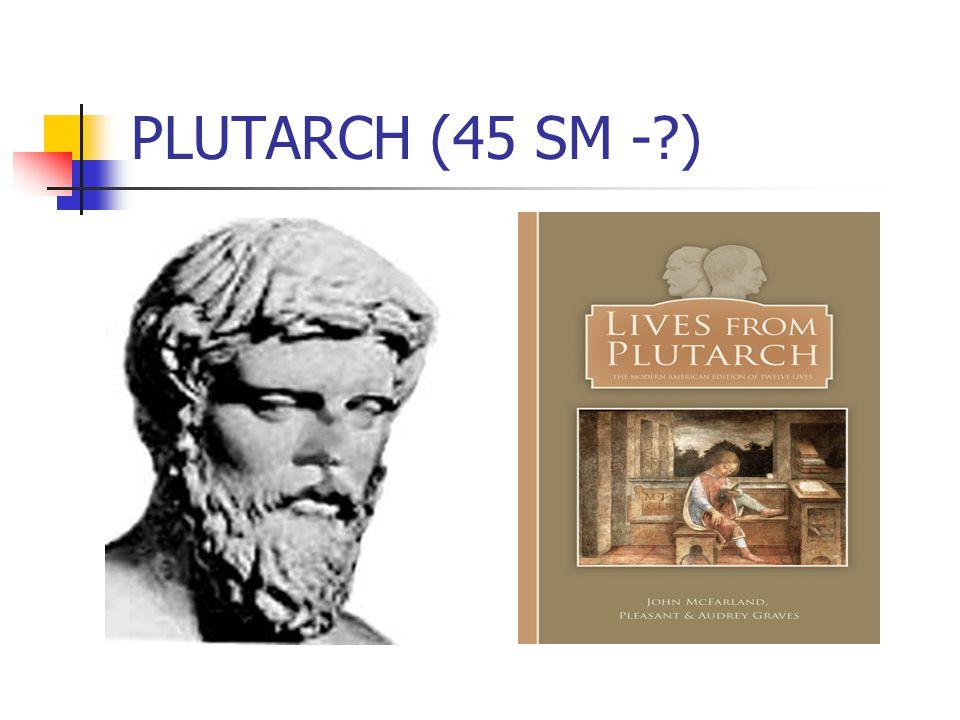 PLUTARCH (45 SM -?)