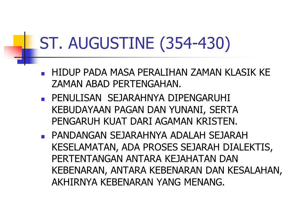 ST.AUGUSTINE (354-430) HIDUP PADA MASA PERALIHAN ZAMAN KLASIK KE ZAMAN ABAD PERTENGAHAN.