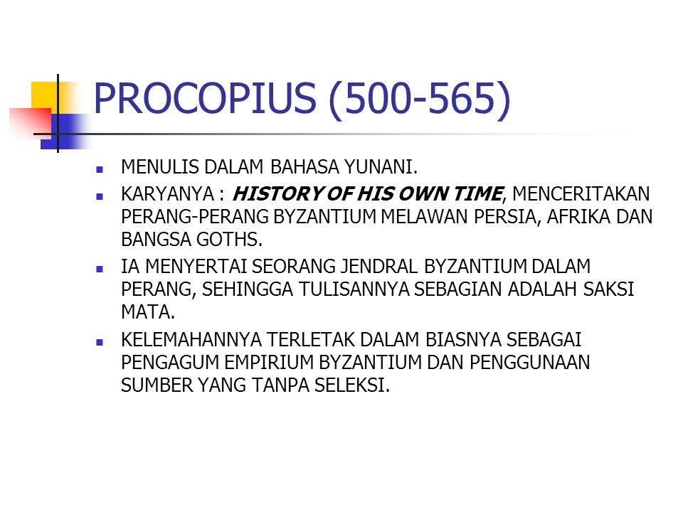 PROCOPIUS (500-565) MENULIS DALAM BAHASA YUNANI.
