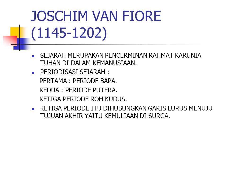 JOSCHIM VAN FIORE (1145-1202) SEJARAH MERUPAKAN PENCERMINAN RAHMAT KARUNIA TUHAN DI DALAM KEMANUSIAAN.