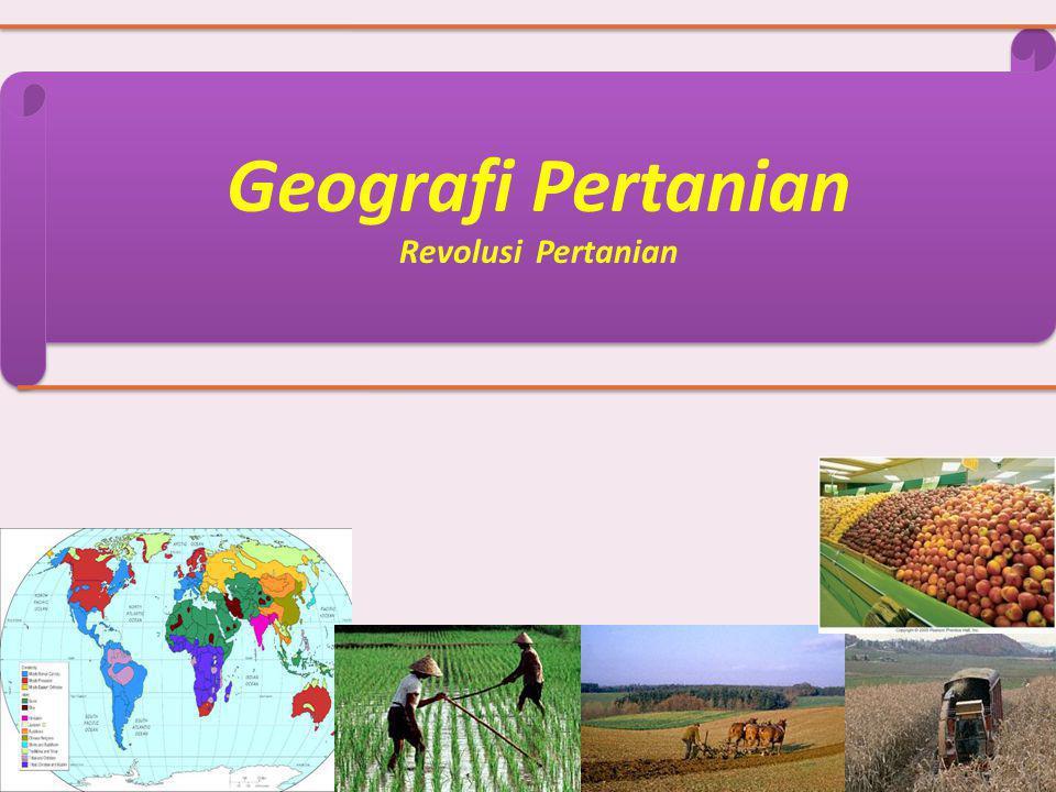 Geografi Pertanian Revolusi Pertanian Geografi Pertanian Revolusi Pertanian