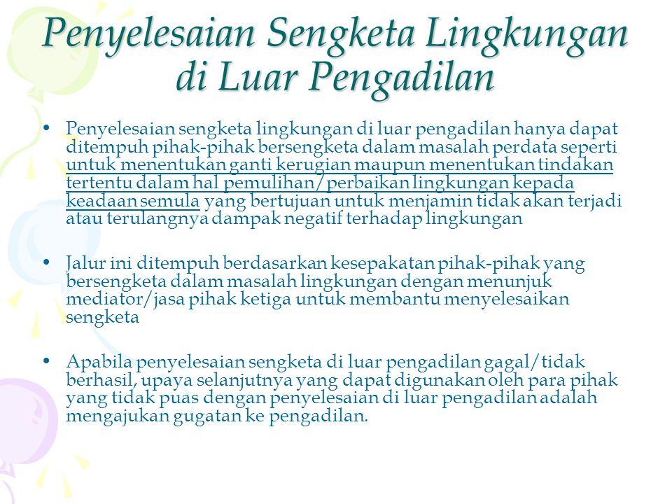 Selain ketentuan pidana sebagaimana dimaksud dalam Kitab Undang-Undang Hukum Pidana dan Undang-undang ini, terhadap pelaku tindak pidana lingkungan hi