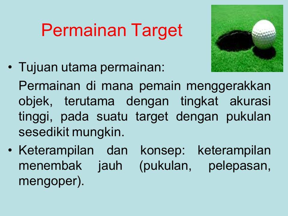 Permainan Target Tujuan utama permainan: Permainan di mana pemain menggerakkan objek, terutama dengan tingkat akurasi tinggi, pada suatu target dengan