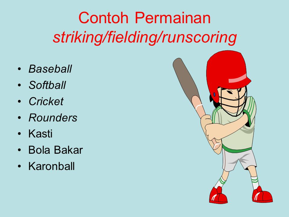 Contoh Permainan striking/fielding/runscoring Baseball Softball Cricket Rounders Kasti Bola Bakar Karonball
