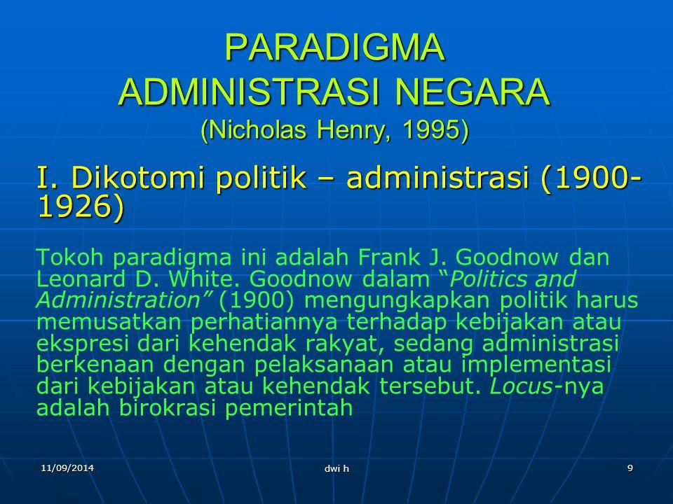 11/09/2014 dwi h 8 Peran dan Fungsi Pemerintah Penjaga Keamanan dan Ketertiban (tradisional) Penjaga Keamanan dan Ketertiban (tradisional) Abdi Sosial