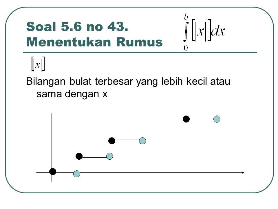 Soal 5.6 no 43. Menentukan Rumus Bilangan bulat terbesar yang lebih kecil atau sama dengan x