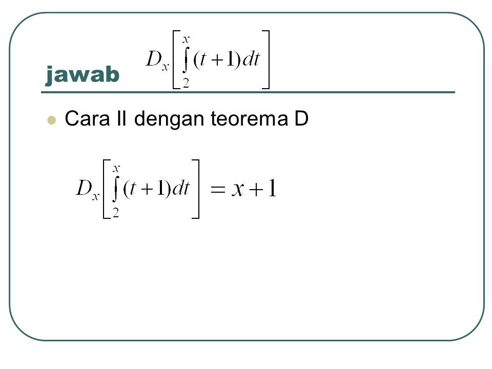 jawab Cara II dengan teorema D