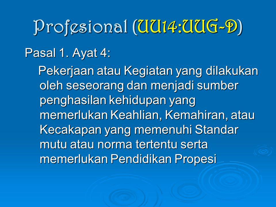 Profesional (UU14:UUG-D) Pasal 1. Ayat 4: Pasal 1.