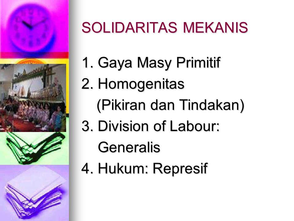 SOLIDARITAS MEKANIS 1. Gaya Masy Primitif 2.