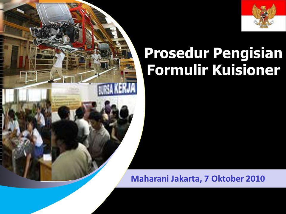 Click to edit Master title style Maharani Jakarta, 7 Oktober 2010 Prosedur Pengisian Formulir Kuisioner