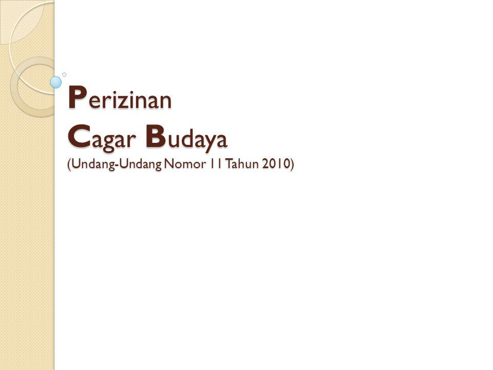 P erizinan C agar B udaya (Undang-Undang Nomor 11 Tahun 2010)