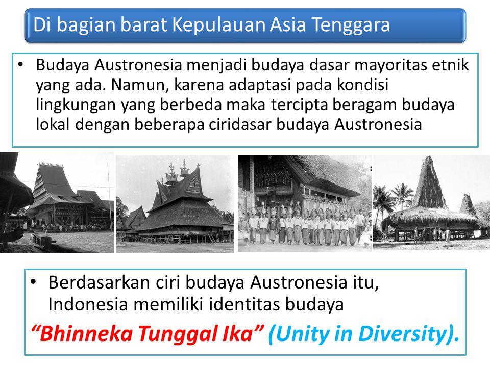 Di bagian barat Kepulauan Asia Tenggara Budaya Austronesia menjadi budaya dasar mayoritas etnik yang ada. Namun, karena adaptasi pada kondisi lingkung