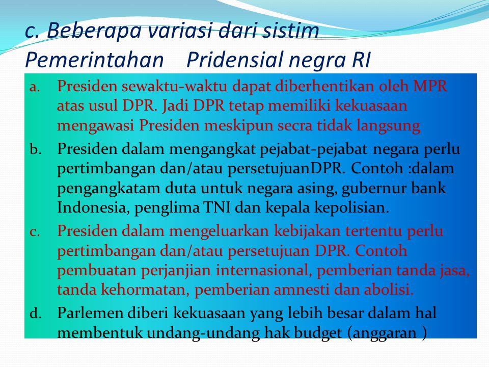Pokok-pokok sistim Pemerintahan RI stelah perubahan UUD 1945 5. MPR terdiri terdiri atas 2 bagian yaitu DPR dan DPD, yang dilih secara langsung oleh r