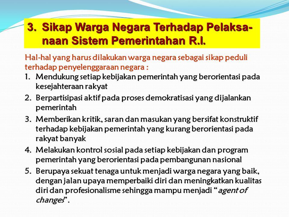 Lanjutan …………. 4.Berikan tanggapan penjelasan, mengapa sistem pemerintahan pre- sidensial di negara republik Indonesia tidak menerapkan teori trias po
