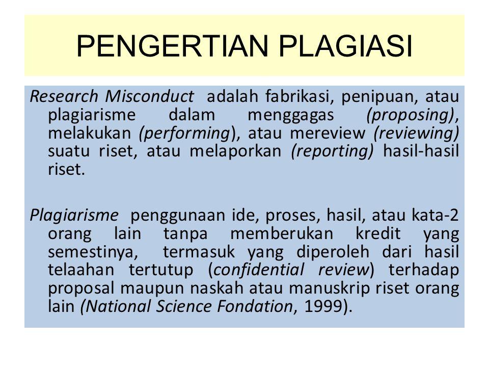 PENGERTIAN PLAGIASI Plagiarisme => penjiplakan yang melanggar hak cipta.