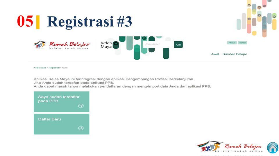 05 | Registrasi #3
