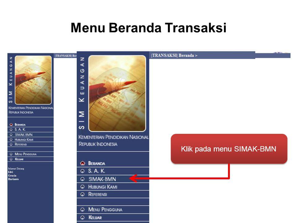 Menu Beranda Transaksi Klik pada menu SIMAK-BMN