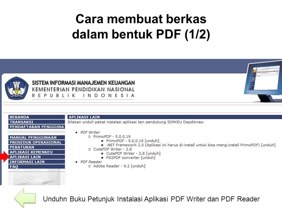 Cara membuat berkas dalam bentuk PDF (1/2) Unduhn Buku Petunjuk Instalasi Aplikasi PDF Writer dan PDF Reader