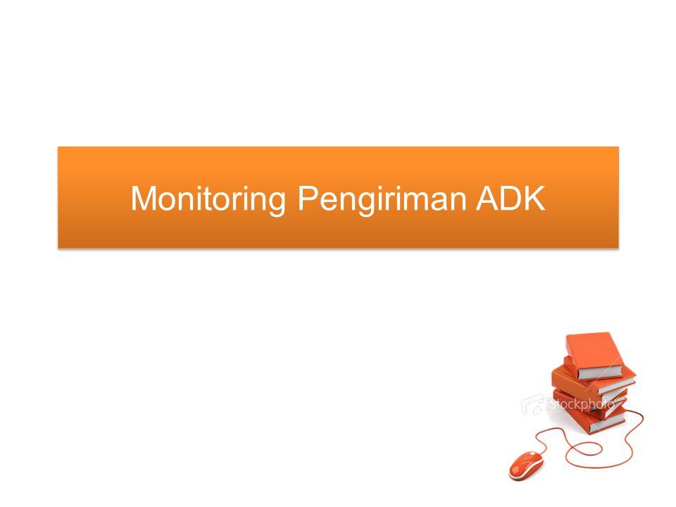 Monitoring Pengiriman ADK