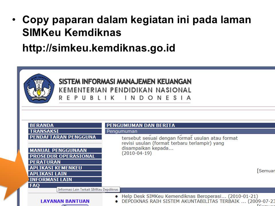 Copy paparan dalam kegiatan ini pada laman SIMKeu Kemdiknas http://simkeu.kemdiknas.go.id