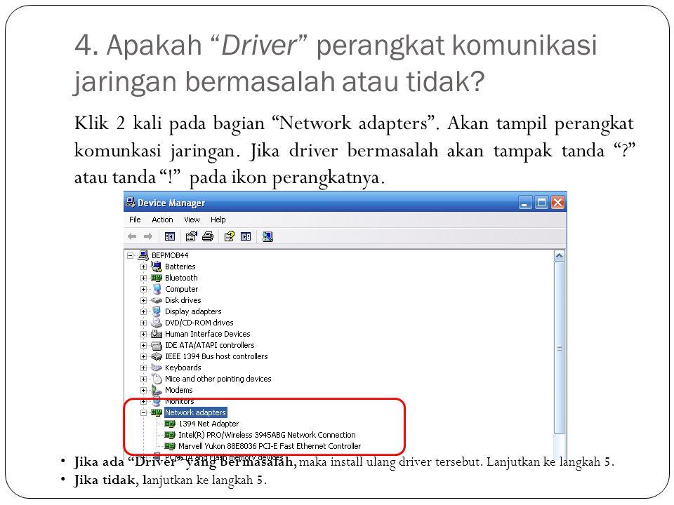 """4. Apakah """"Driver"""" perangkat komunikasi jaringan bermasalah atau tidak? Klik 2 kali pada bagian """"Network adapters"""". Akan tampil perangkat komunkasi ja"""