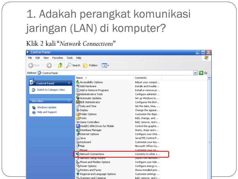 "1. Adakah perangkat komunikasi jaringan (LAN) di komputer? Klik 2 kali ""Network Connections"""