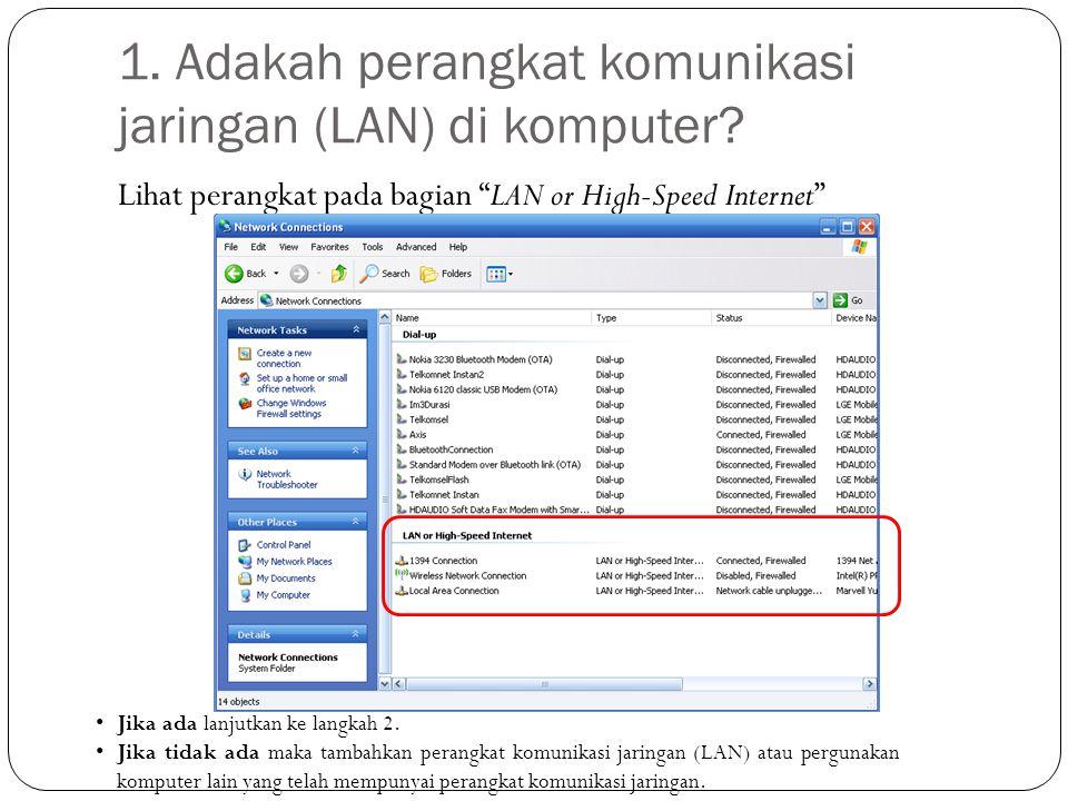 """1. Adakah perangkat komunikasi jaringan (LAN) di komputer? Lihat perangkat pada bagian """"LAN or High-Speed Internet"""" Jika ada lanjutkan ke langkah 2. J"""