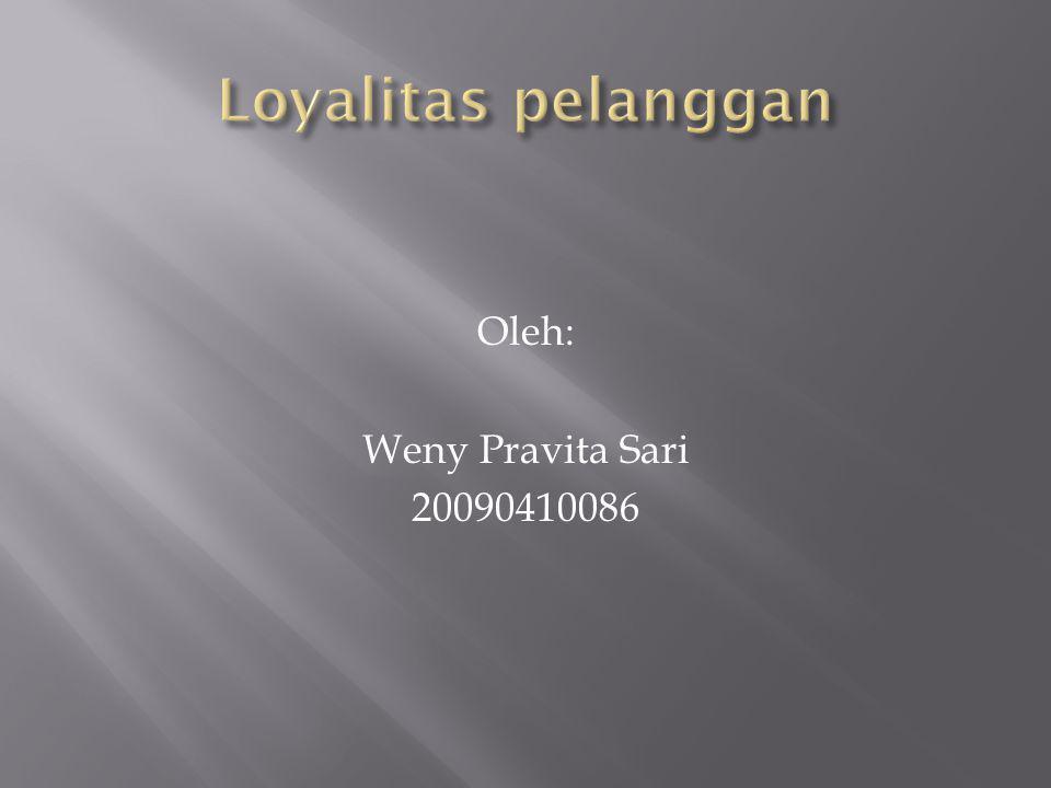 Oleh: Weny Pravita Sari 20090410086