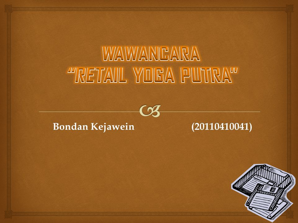 Bondan Kejawein (20110410041)