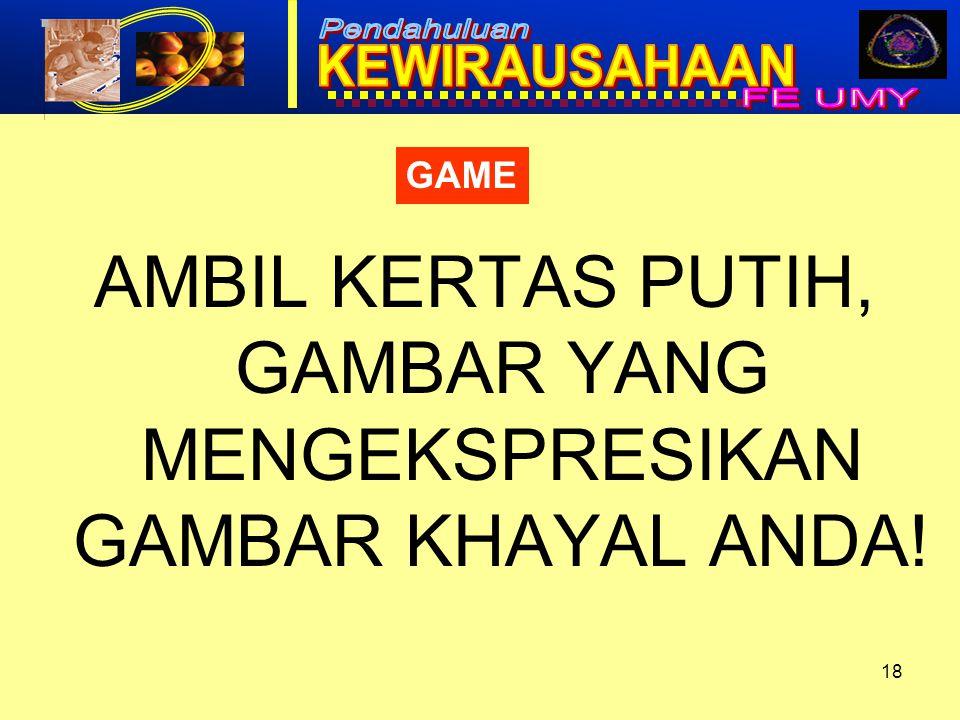 18 GAME AMBIL KERTAS PUTIH, GAMBAR YANG MENGEKSPRESIKAN GAMBAR KHAYAL ANDA!