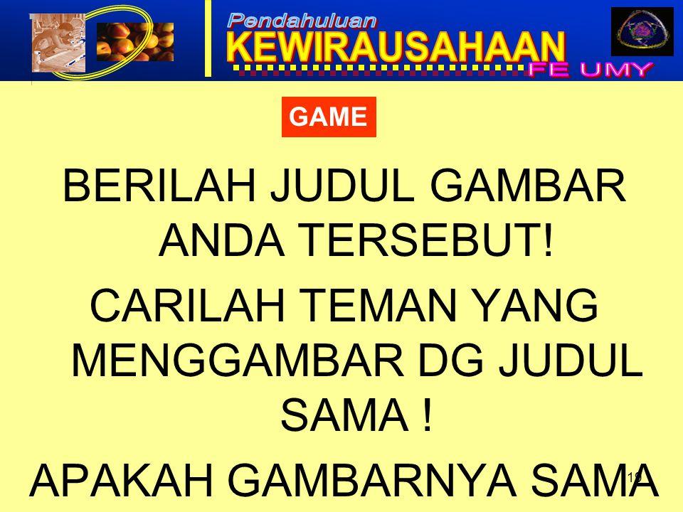 19 GAME BERILAH JUDUL GAMBAR ANDA TERSEBUT! CARILAH TEMAN YANG MENGGAMBAR DG JUDUL SAMA ! APAKAH GAMBARNYA SAMA