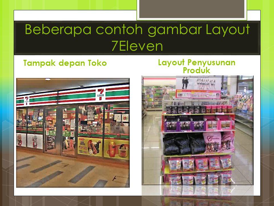 Beberapa contoh gambar Layout 7Eleven Tampak depan Toko Layout Penyusunan Produk
