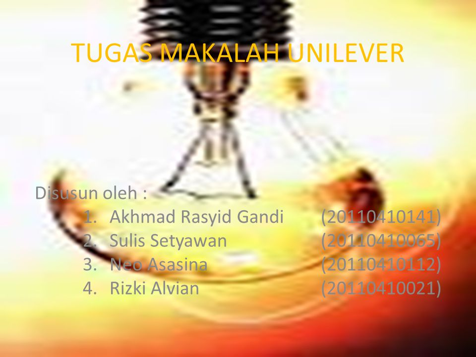 TUGAS MAKALAH UNILEVER Disusun oleh : 1.Akhmad Rasyid Gandi(20110410141) 2.Sulis Setyawan(20110410065) 3.Neo Asasina(20110410112) 4.Rizki Alvian(20110