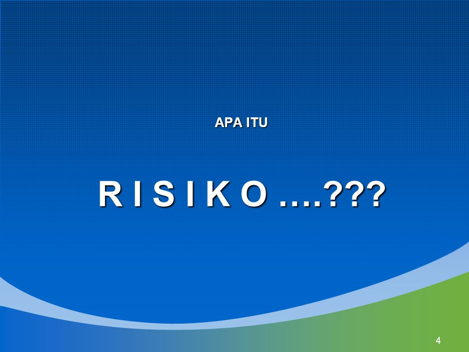 5 Manajemen Risiko Risiko adalah segala sesuatu yang akan menghambat organisasi dalam mencapai tujuan yang telah ditetapkan