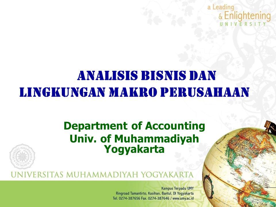 Analisis Bisnis dan Lingkungan Makro PErusahaan Department of Accounting Univ. of Muhammadiyah Yogyakarta