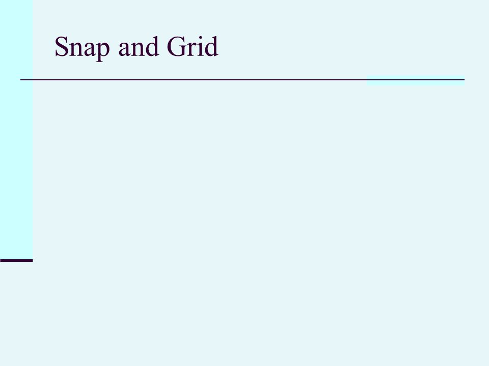 Snap and Grid