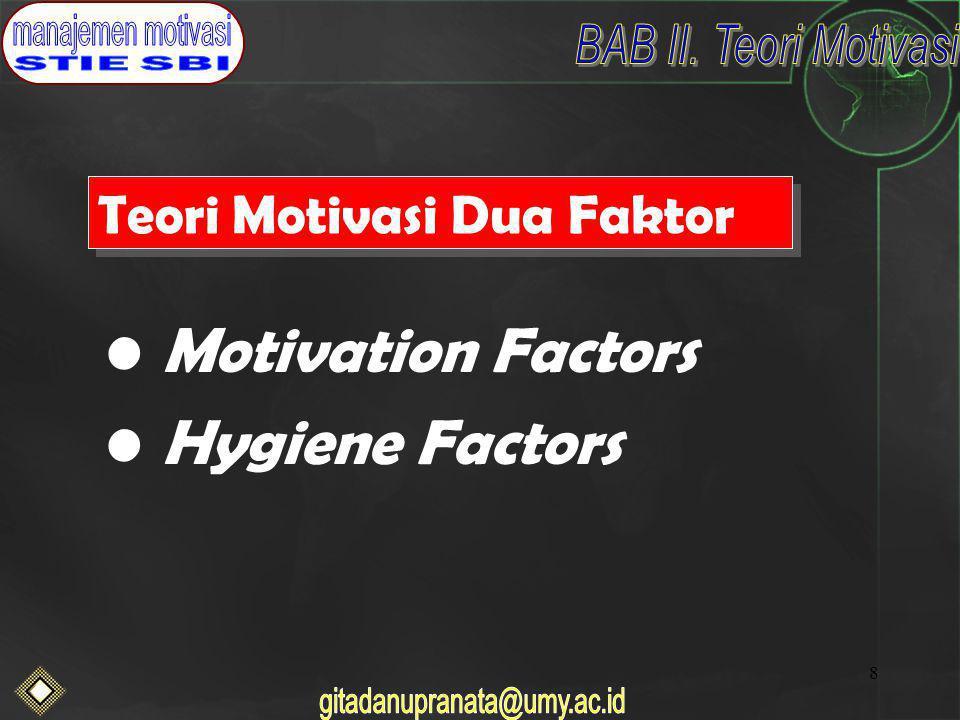9 Motivation Factors Pencapaian Penghargaan Pekerjaan itu sendiri Tanggungjawab Kemajuan dan pertumbuhan